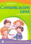 Familias con. Comunicación sana. Desarrollo de la inteligencia emocional.: Eduardo Aguilar ...