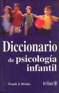 Diccionario de psicología infantil.: Frank J. Bruno