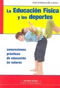 La educación física y los deportes. Concreciones prácticas de educación...