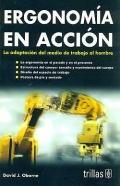 Ergonomía en acción. La adaptación del medio de trabajo al hombre.: David J. ...