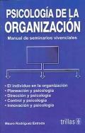 Psicología de la organización. Manual de seminarios vivenciales.: Mauro Rodriguez ...