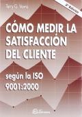 Cómo medir la satisfacción del cliente según la ISO 9001:2000: Terry G. Vavra