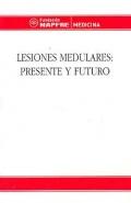 Lesiones medulares: presente y futuro.: Fundación Mapfre