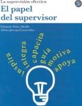 El papel del supervisor. La supervisión efectiva.: Edmundo Nuñez