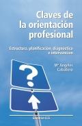 Claves de la orientación profesional. Estructura, planificación,: Mª Angeles Caballero