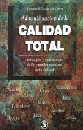 Administración de la calidad total. Conceptos y: Edmundo Guajardo Garza