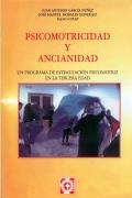 Psicomotricidad y ancianidad. Un programa de estimulación psicomotriz en la tercera edad.: J...