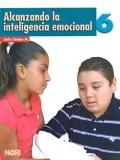 Alcanzando la inteligencia emocional 6. Primaria.: Sofia Smeke M