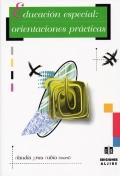 Educación especial: orientaciones prácticas: Claudia Grau Rubio