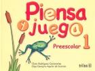 Piensa y juega. Preescolar 1.: Clara Rodríguez Caravantes, Olga Georgina Aguilar de Guzmán.