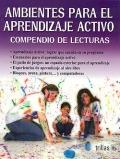 Ambientes para el aprendizaje activo. Compendio de lecturas.: Roberto Barocio (compilador)