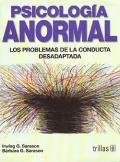 Psicología anormal. Los problemas de la conducta: Irwing G. Sarason,