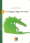 Un dragón bajo mi cama Colección : Cuentos para crecer felices 1: María José Marrodan...