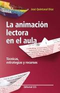 La animación lectora en el aula. Técnicas,: José Quintanal Díaz