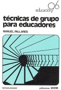 Técnicas de grupo para educadores.: Manuel Pallares