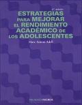 Estrategias para mejorar el rendimiento académico de los adolescentes.: Marc Antoni Adell