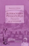 Alteraciones pedagógicas. Educación y políticas de la experiencia.: Francisco ...