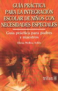 Guía práctica para la integración escolar de: Elena Molina Avilés