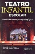 Teatro infantil escolar. Una herramienta psicopedagógica.: Clara Inés García Franco, Alba ...