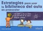 Estrategias para usar la biblioteca del aula en preescolar.: Enrique Lepe García