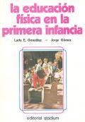 La educación física en la primera infancia.: Lady E. González,