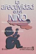 La afectividad en el niño. Manual de actividades preescolares.: María Teresa Alonso Palacios