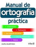 Manual de ortografía práctica.: Josefina Abuadili Nahúm