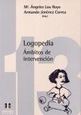 Logopedia. Ámbitos de intervención.: Ma. Ängeles Lou Royo, Armando Jiménez Correa