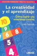 La creatividad y el aprendizaje. Cómo lograr una enseñanza creativa.: Lilian Dabdoub