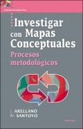 Investigar con mapas conceptuales. Procesos metodológicos.: J. Arellano, M. Santoyo