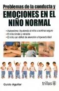 Problemas de la conducta y emociones en el niño normal.: Guido Aguilar