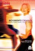 Movimiento creativo con personas mayores. Recursos prácticos: Pilar Pont Geis,
