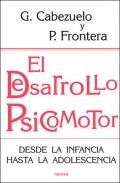 El desarrollo psicomotor. Desde la infancia hasta la adolescencia.: Gloria Cabezuelo, Pedro ...