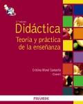 Didáctica. Teoría y práctica de la enseñanza.: Cristina Moral Santaella