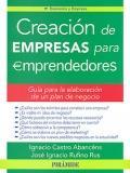 Creación de empresas para emprendedores.: Ignacio Castro Abancéns, José Ignacio Rufino Rus