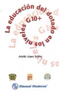 La educación del dotado en los niveles G10+.: Adolfo López Suárez