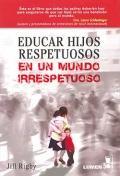 Educar hijos respetuosos en un mundo irrespetuoso: Jill Rigby
