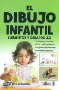 El dibujo infantil. Elementos y desarrollo.: Enrique García González.