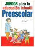 Juegos para la educación infantil Preescolar.: Sofía Kloppe, Jorge