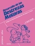 Desarrollo de las destrezas motoras. Juegos de psicomotricidad de 18 meses a 5 años.: J. ...