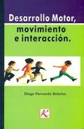 Desarrollo motor, movimiento e interacción.: Diego Fernando Bolaños