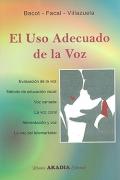 El uso adecuado de la voz.: Bacot, Facal, Villazuela