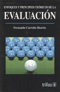 Enfoques y principios teóricos de la evaluación.: Fernando Carreño Huerta