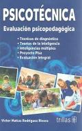 Psicotécnica. Evaluación psicopedagógica.: Víctor Matías Rodríguez Rivera
