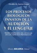 Los procesos biológicos innatos de la audición: Osvaldo M. García-Gaspar