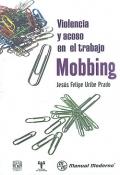 Violencia y acoso en el trabajo: Mobbing.: Jesús Felipe Uribe Prado