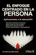 El enfoque centrado en la persona. Aplicaciones: Ana María González