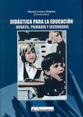 Didáctica para la educación infantil, primaria y: Manuel Lorenzo Delgado