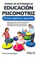 Manual de actividades de educación psicomotriz. Crecer, explorar y aprender.: Paula Cecilia ...