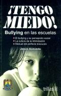 Tengo miedo! Bullying en las escuelas: Jesús Acevedo